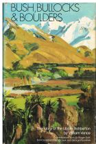 Bush, Bullocks and Boulders : The Story of the Upper Ashburton  William Vance